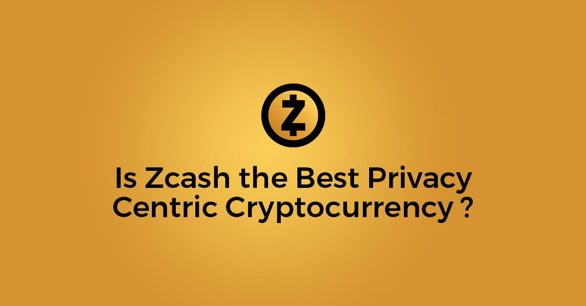 zcash best privacy cryptocurrency